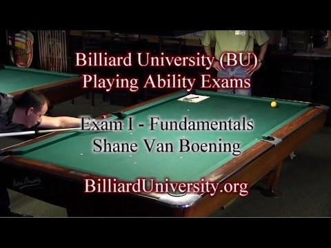 Shane Van Boening Billiard University (BU) Exam I - Fundamentals
