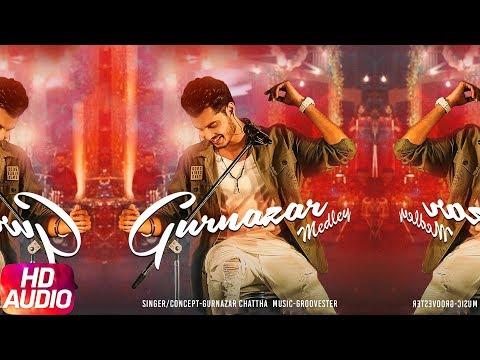 Gurnazar Medley | Audio Song | Gurnazar Chattha |
