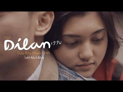 Download Video OST. DILAN 1990 - Dulu Kita Masih SMA - Luthfi Aulia Feat.  Adinda (COVER)