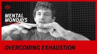 Video Mental Mondays with Ben Askren: Overcomming Exhaustion MP3, 3GP, MP4, WEBM, AVI, FLV November 2018