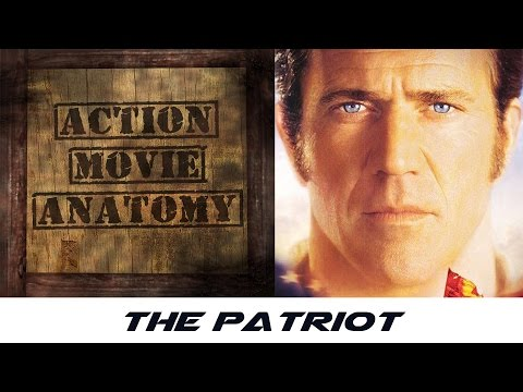 The Patriot Review | Action Movie Anatomy
