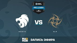 North vs NiP - ESL Pro League S6 EU - de_train [yXo, Enkanis]