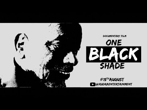 ONE BLACK SHADE (Documentry Film)