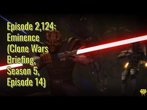 Episode 2,124: Eminence (Clone Wars Briefing, Season 5, Episode 14)