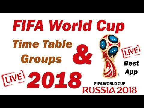 FIFA World Cup 2018 Time Table Dates Schedule App Live Match