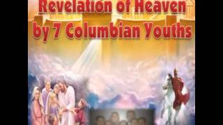 Revelation Of Heaven By SEVEN Colombian Youths