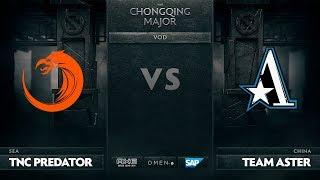[RU] TNC Predator vs Team Aster, The Chongqing Major LB Round 1