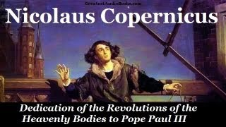 COPERNICUS: Dedication of the Revolutions of the Heavenly Bodies to Pope Paul III - FULL AudioBook