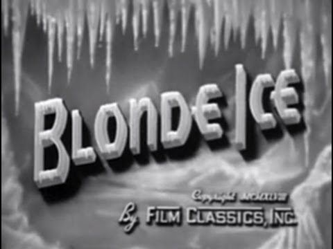 Blonde Ice (1948) [Film Noir] [Crime] [Drama]