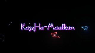 KaszHa-Maafkan (Full Lyrics)