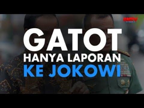 Gatot Hanya Laporan Ke Jokowi