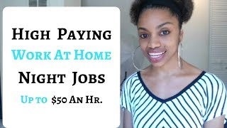 HIGH PAYING Work At Home NIGHT JOBS / Up To $50 An Hr Or More!