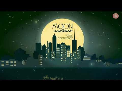 [Vietsub + Lyrics] Moon And Back - Alice Kristiansen - Thời lượng: 3 phút, 3 giây.