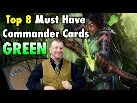 The Top 8 Must Have Commander Cards In Green for your Magic: The Gathering Collection