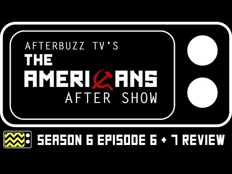 The Americans Season 6 Episodes 6 & 7 Review & Reaction | AfterBuzz TV