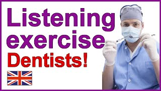 Dentists, English listening exercise