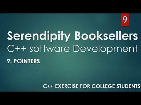 C++ Serendipity Booksellers Software Development Project – Part 9-2: C++ Pointers (PART 2)