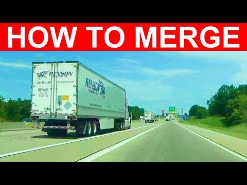 How To Merge The SAFE Way Onto An Interstate, Highway, Or Road - Learn To Merge Into Traffic