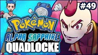 Pokémon AlphaSapphire Quadlocke Part 49 | NO MORE MR RANDOM GUY by Ace Trainer Liam