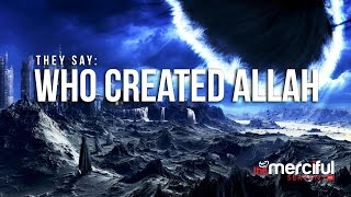 They Say: Who Created Allah? full download video download mp3 download music download