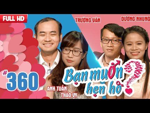 BẠN MUỐN HẸN HÒ | Tập 360 UNCUT | Anh Tuấn - Thảo Vy | Trường Vân - Dương Thị Nhung | 250218