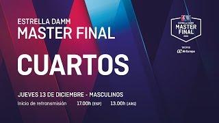 Cuartos de final masculinos Jueves - Estrella Damm Master Final 2018