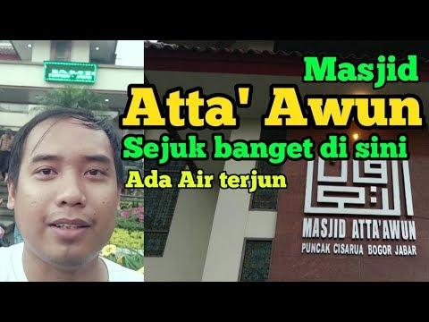 Masjid Atta' Awun   Sholat Ashar dan Melihat Keindahan didalamnya   Puncak Cisarua Bogor
