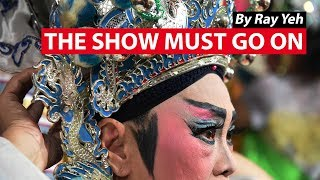 Video The Show Must Go On: Chinese Street Opera | CNA Insider MP3, 3GP, MP4, WEBM, AVI, FLV Oktober 2018