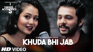 Khuda Bhi Jab Video Song T-Series Acoustics Tony Kakkar & Neha Kakkaru2060u2060u2060u2060 T-Series #Presenting T-Series Acoustics ft. Neha Kakkar & Tony Kakkar in this rendi...
