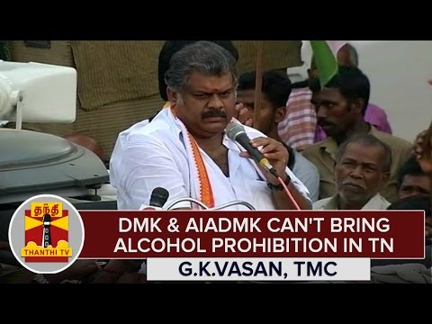 TN-Elections-2016--DMK-AIADMK-Cant-Bring-Alcohol-Prohibition-in-TN--G-K-Vasan-Accuses