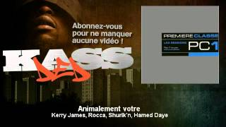 Kery James, Rocca, Shurik'n, Hamed Daye - Animalement votre - Kassded