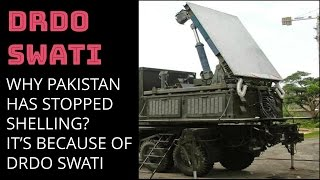 WHY PAKISTAN HAS STOPPED SHELLING? IT'S BECAUSE OF DRDO SWATI INTRODUCTION: After a period of aggressive ...