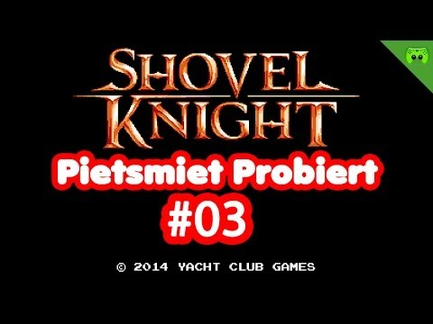 SHOVEL KNIGHT # 3 - Der King Knight «» Pietsmiet probiert Shovel Knight | FULL-HD