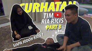 Download Video (Part 3) CURHATAN TIM RIA RICIS , SIAPA JODOH YANG COCOK UNTUK RICIS MENURUT RICIS TEAM (Final) MP3 3GP MP4