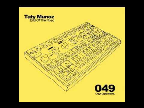 Taty Munoz - End Of The Road (Original Mix) [Cray1 Digital Works]