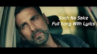 Video Soch Na Sake Full Audio | Lyrics | Arijit Singh, Amaal Mallik & Tulsi Kumar | Airlift MP3, 3GP, MP4, WEBM, AVI, FLV Januari 2019