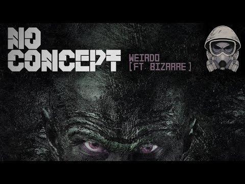 No Concept - Weirdo ft. Bizarre