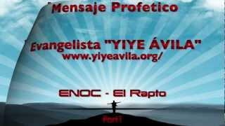 YIYEÁVILA - ENOC - El Rapto (Part1)
