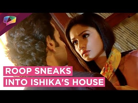 Roop Sneaks Into Ishika's Home And Gets Caught | R