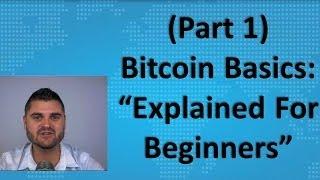 Bitcoin Basics (Part 1) -