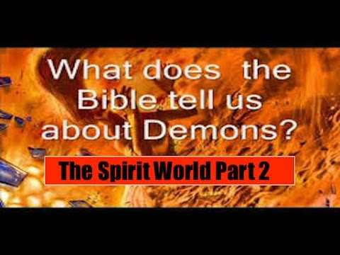 Seminar Spirit World 2 050517: Types of Spirits:  Lying, Lust, Mental Illness, OCD, Fear