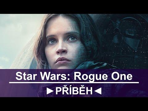 O příběhu Star Wars: Rogue One (spoilery!)