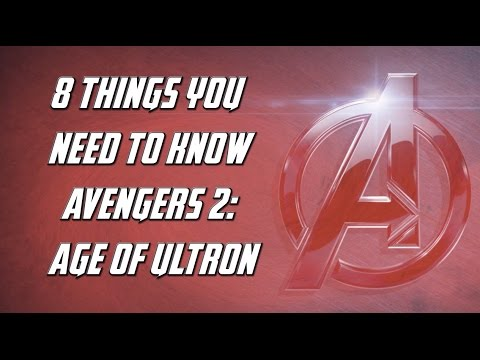8 THINGS YOU NEED TO KNOW AVENGERS 2 – TOP 8 TEAM
