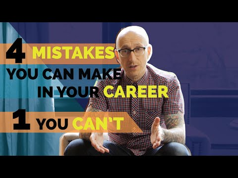 FOUR Mistakes You CAN Make in Your CAREER and ONE You CAN'T!