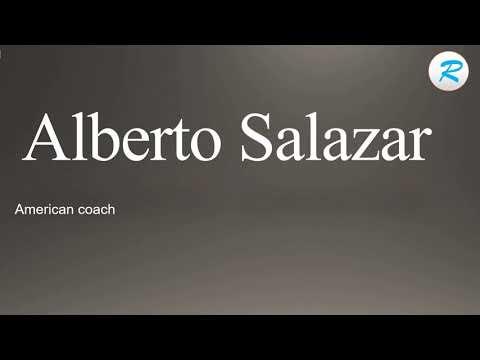 How to pronounce Alberto Salazar   Alberto Salazar Pronunciation   Pronunciation of Alberto Salazar