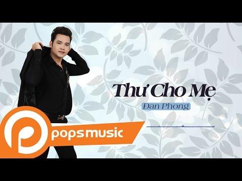 Thư Cho Mẹ |  Đan Phong - Thời lượng: 5 phút, 33 giây.