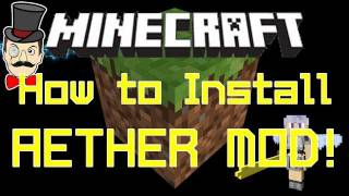 Minecraft Aether HOW TO INSTALL AETHER MOD Tutorial Guide!