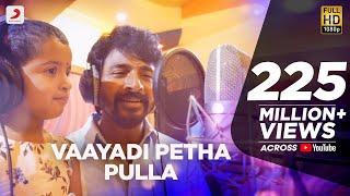 Video Kanaa - Vaayadi Petha Pulla Lyric | Aishwarya Rajesh | Arunraja Kamaraj | Sivakarthikeyan MP3, 3GP, MP4, WEBM, AVI, FLV September 2018