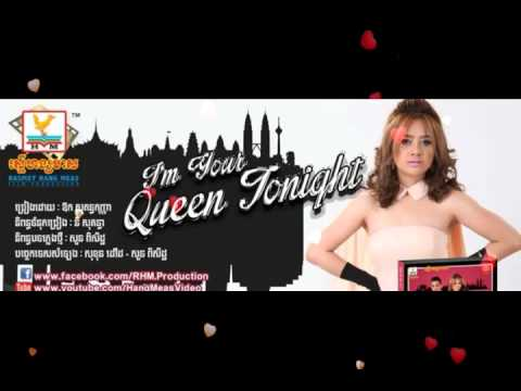 Video Aok Sokunkanha - I'm Your Queen Tonight Khmer Love Song RHM download in MP3, 3GP, MP4, WEBM, AVI, FLV January 2017