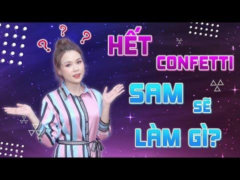 """Sau khi kết thúc chương trình """"ngàn đô"""" CONFETTI VIỆT NAM, Sam dự định sẽ làm gì trong TƯƠNG LAI? - Thời lượng: 34 phút."""